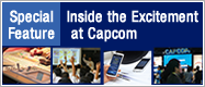 Special Feature: Inside the Excitement at Capcom