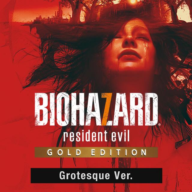 BIOHAZARD 7 resident evil GOLD EDITION グロテスクVer.